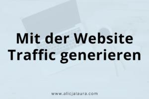 Mit der Website Traffic generieren