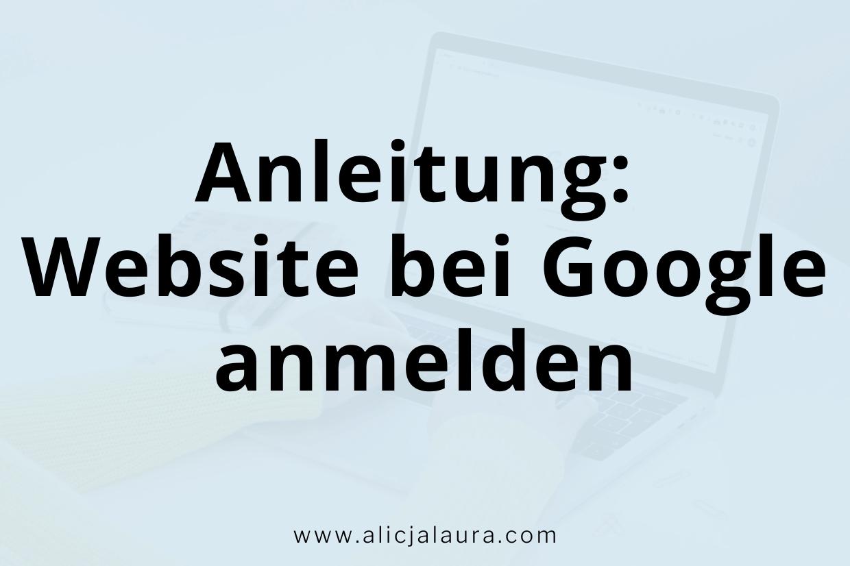 Anleitung: Website bei Google anmelden
